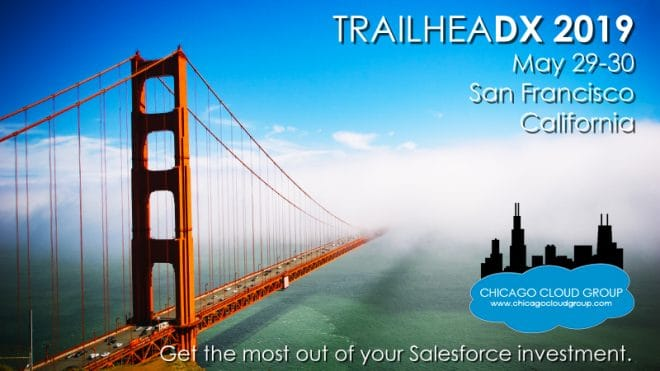 Chicago Cloud Group will be at TrailheaDX 2019